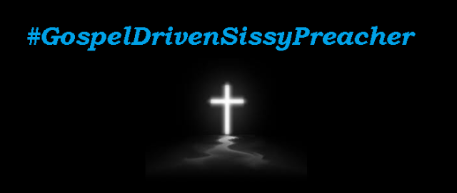#Gospeldrivensissypreacher